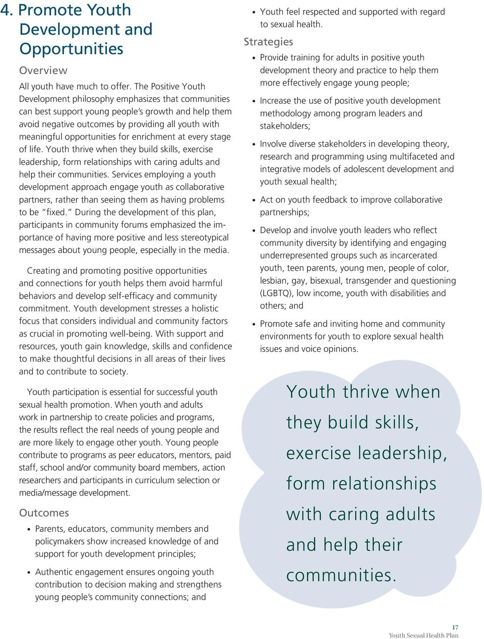 for enrichment at every stage of life. Youth thrive when they build skills, exercise leadership, form relationships with caring adults and help their communities.