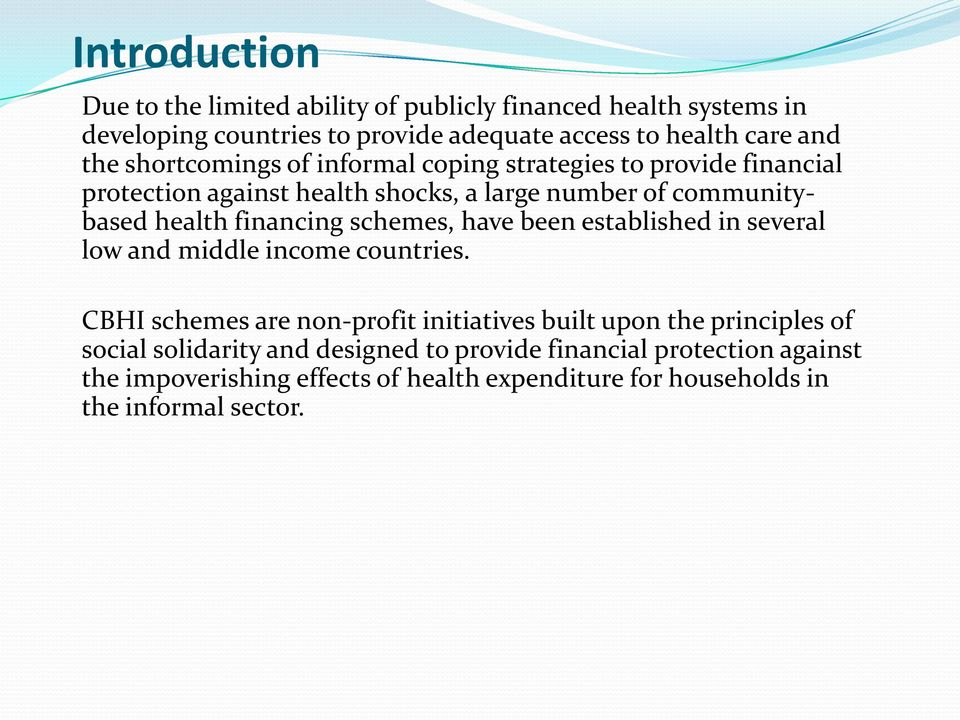 schemes, have been established in several low and middle income countries.