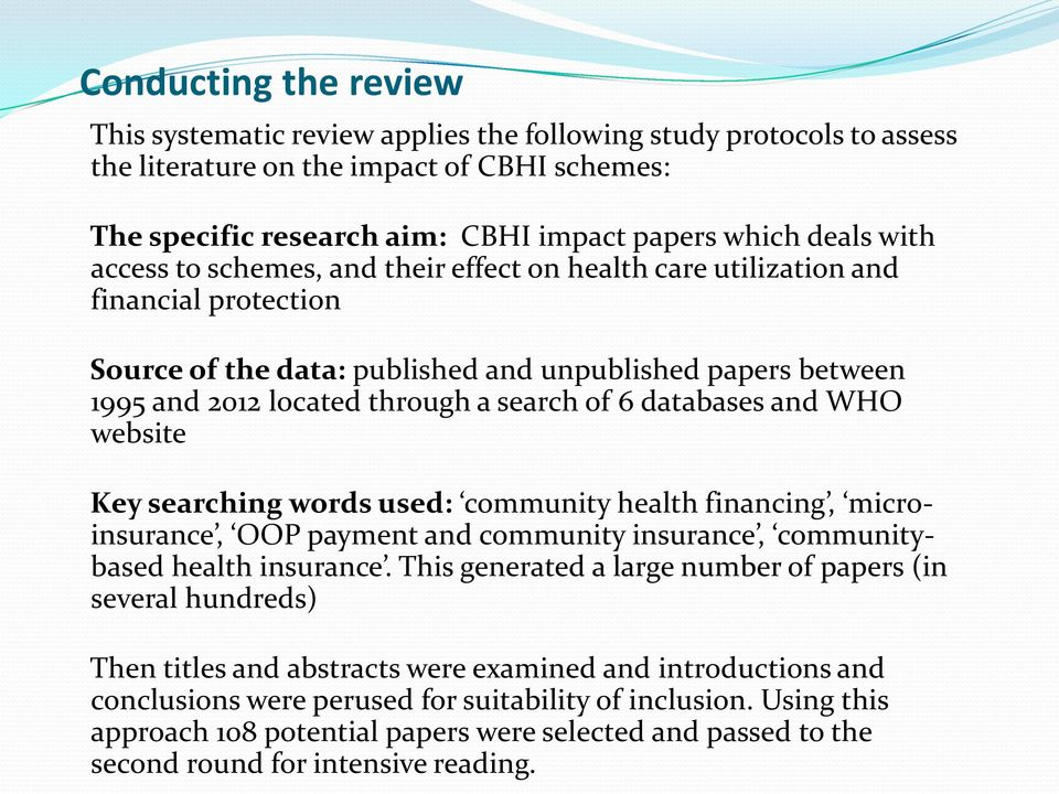 databases and WHO website Key searching words used: community health financing, microinsurance, OOP payment and community insurance, communitybased health insurance.