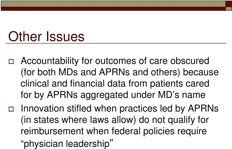 under MD s name Innovation stifled when practices led by APRNs (in states where laws