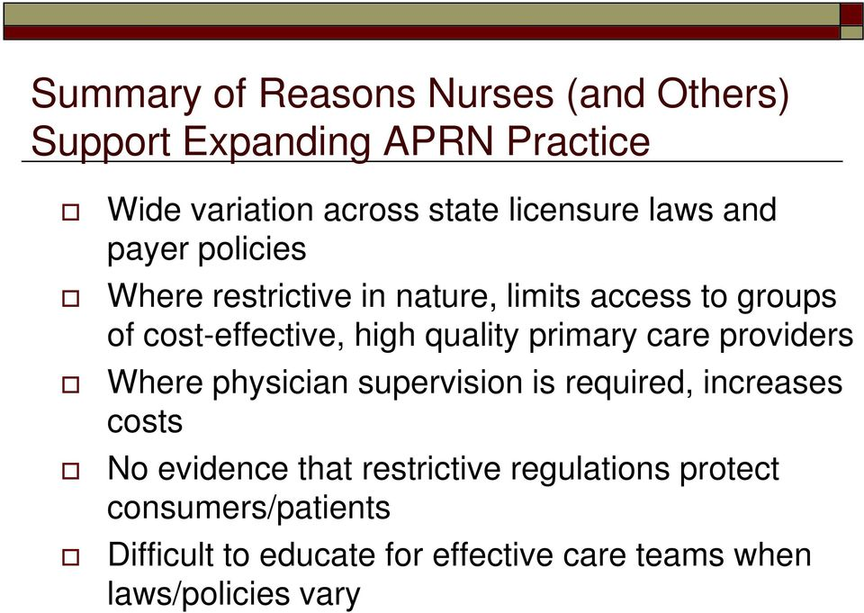 primary care providers Where physician supervision is required, increases costs No evidence that restrictive