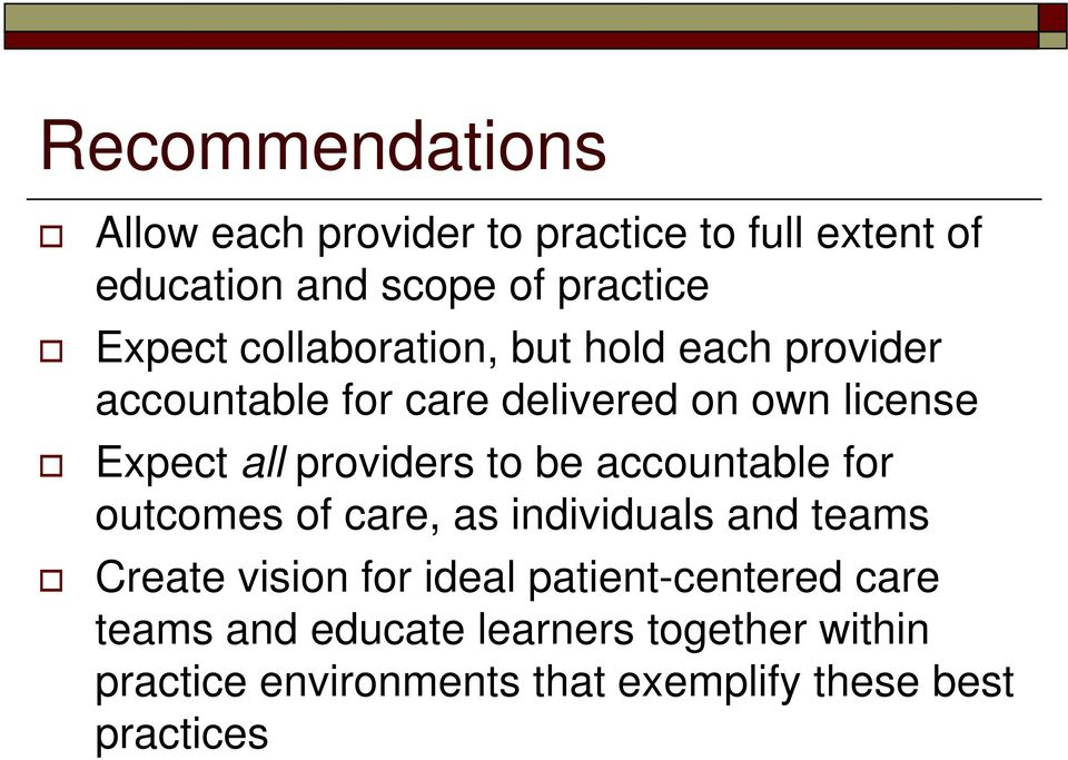 to be accountable for outcomes of care, as individuals and teams Create vision for ideal patient-centered