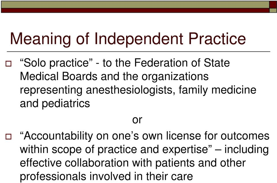 Accountability on one s own license for outcomes within scope of practice and expertise