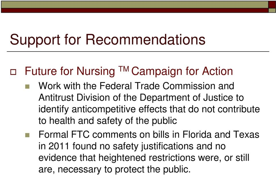 to health and safety of the public Formal FTC comments on bills in Florida and Texas in 2011 found no safety