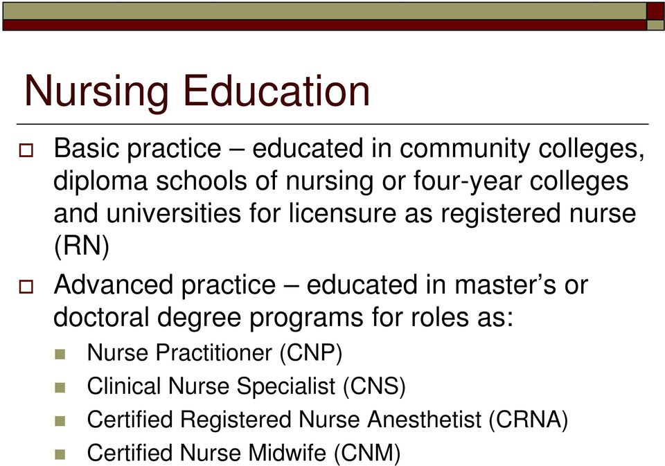 educated in master s or doctoral degree programs for roles as: Nurse Practitioner (CNP)
