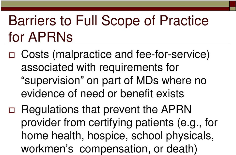 or benefit exists Regulations that prevent the APRN provider from certifying patients