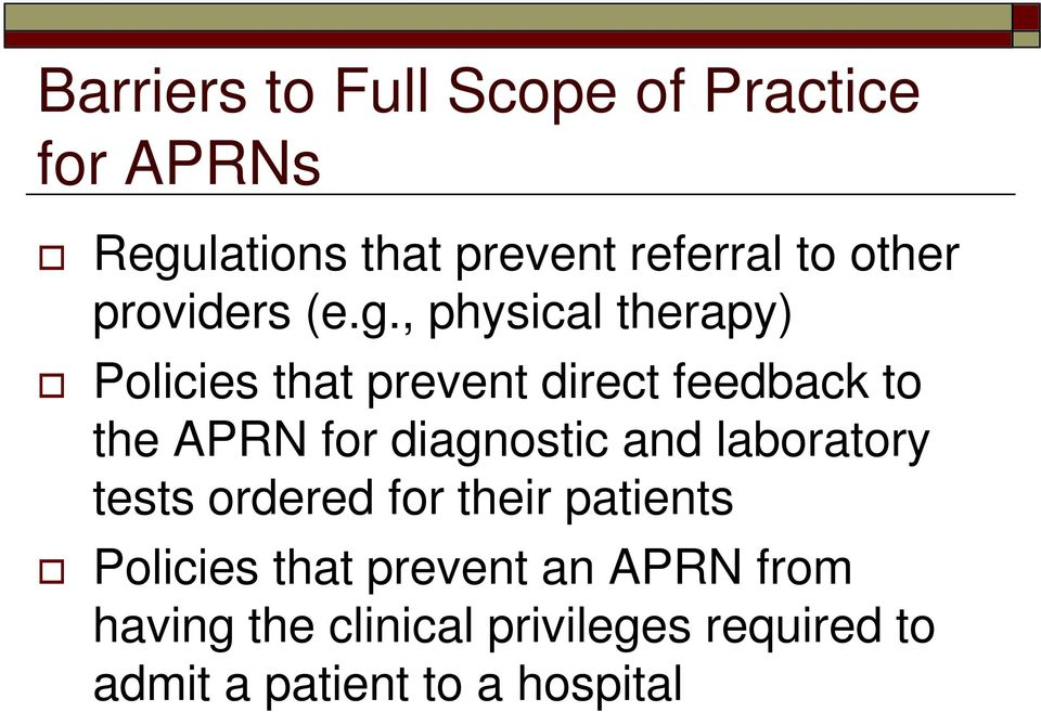 , physical therapy) Policies that prevent direct feedback to the APRN for diagnostic