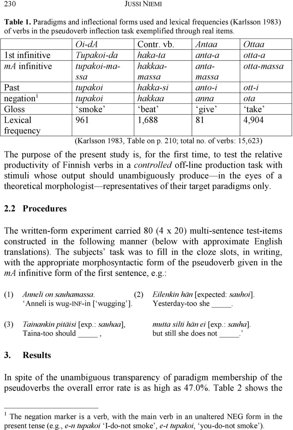smoke beat give take Lexical 961 1,688 81 4,904 frequency (Karlsson 1983, Table on p. 210; total no.