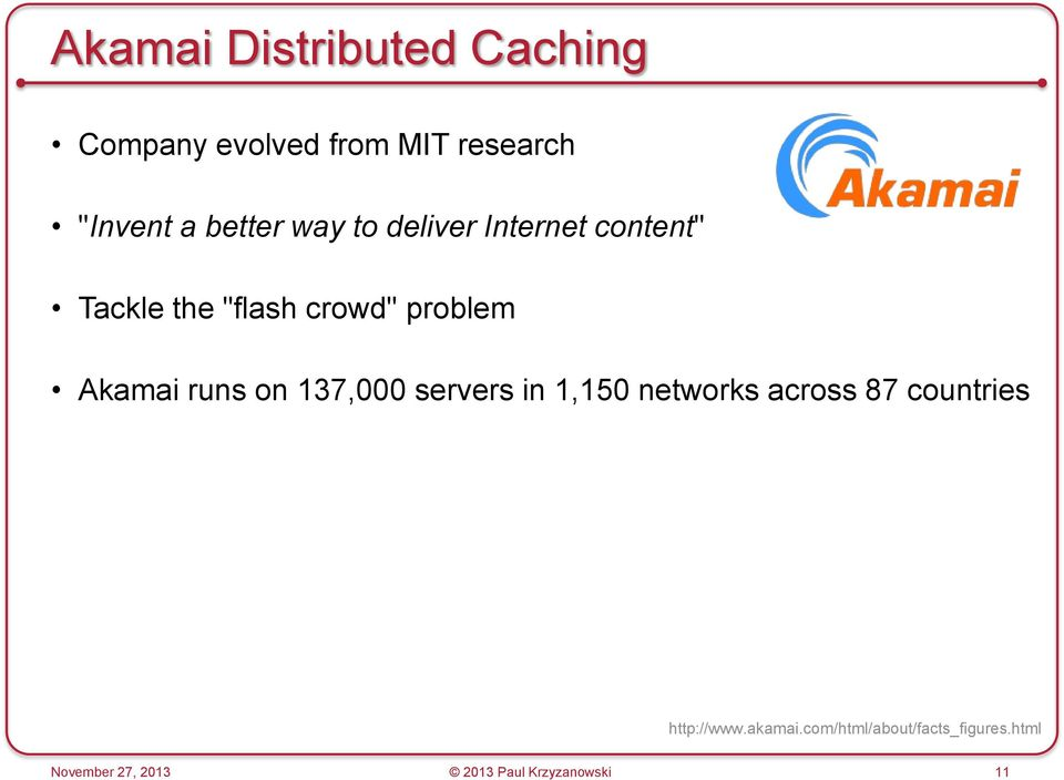 Akamai runs on 137,000 servers in 1,150 networks across 87 countries