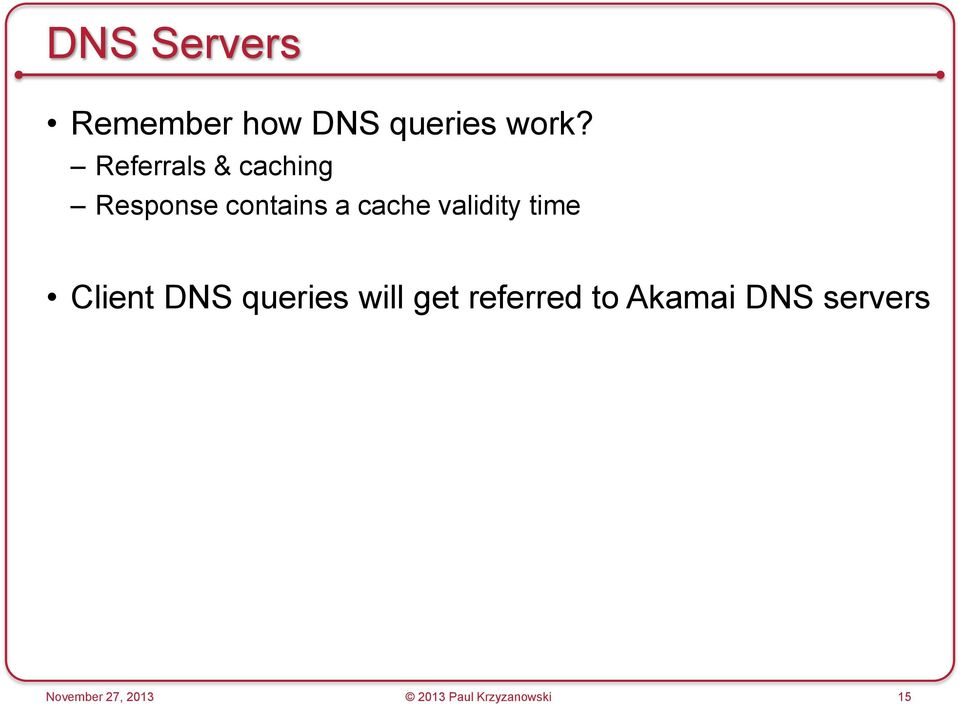 validity time Client DNS queries will get referred