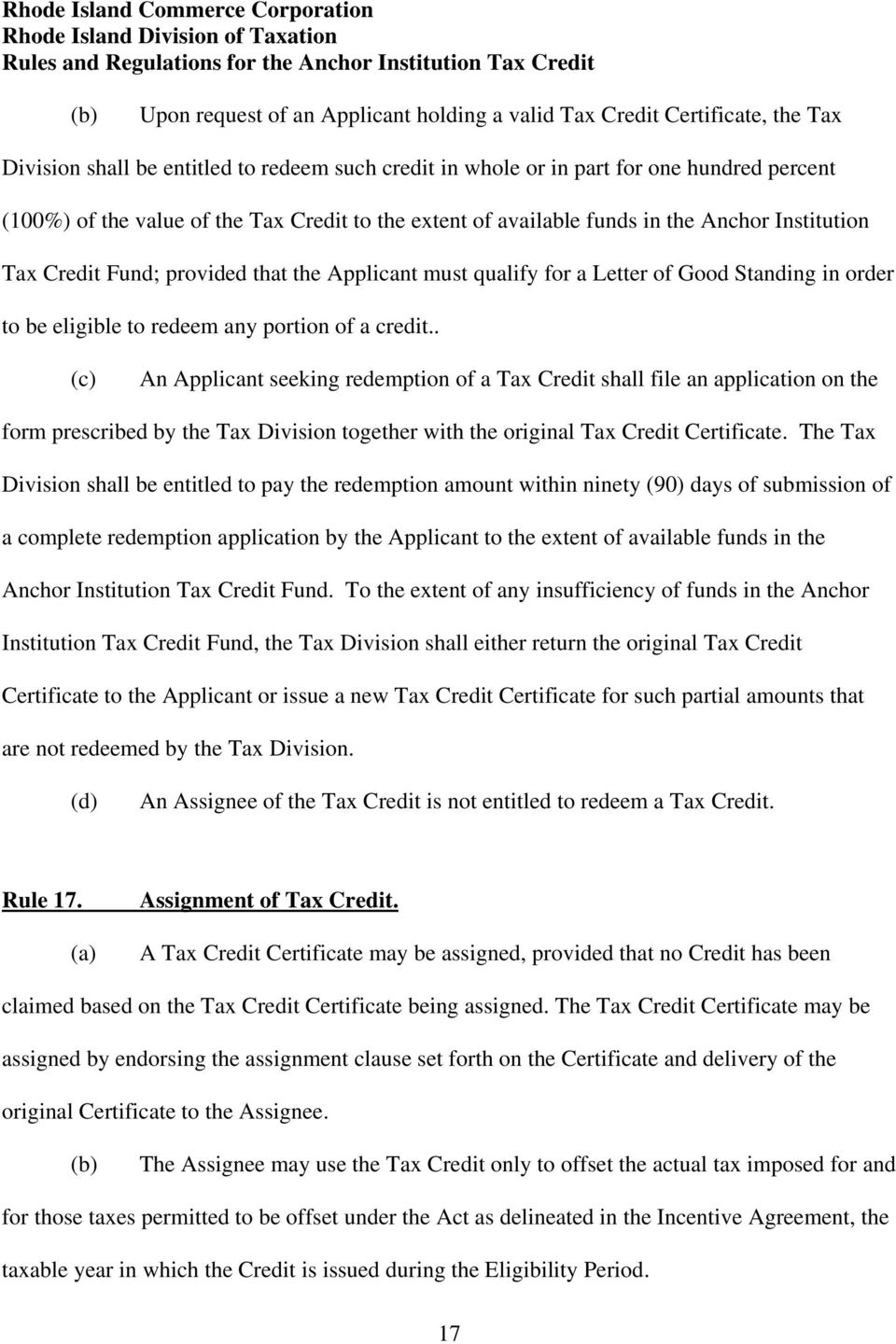 portion of a credit.. (c) An Applicant seeking redemption of a Tax Credit shall file an application on the form prescribed by the Tax Division together with the original Tax Credit Certificate.