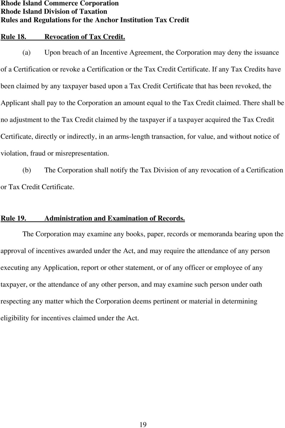 There shall be no adjustment to the Tax Credit claimed by the taxpayer if a taxpayer acquired the Tax Credit Certificate, directly or indirectly, in an arms-length transaction, for value, and without
