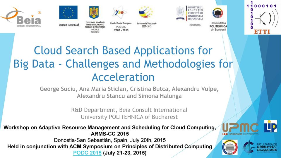 POLITEHNICA of Bucharest Workshop on Adaptive Resource Management and Scheduling for Cloud Computing, ARMS-CC 2015 Donostia-San