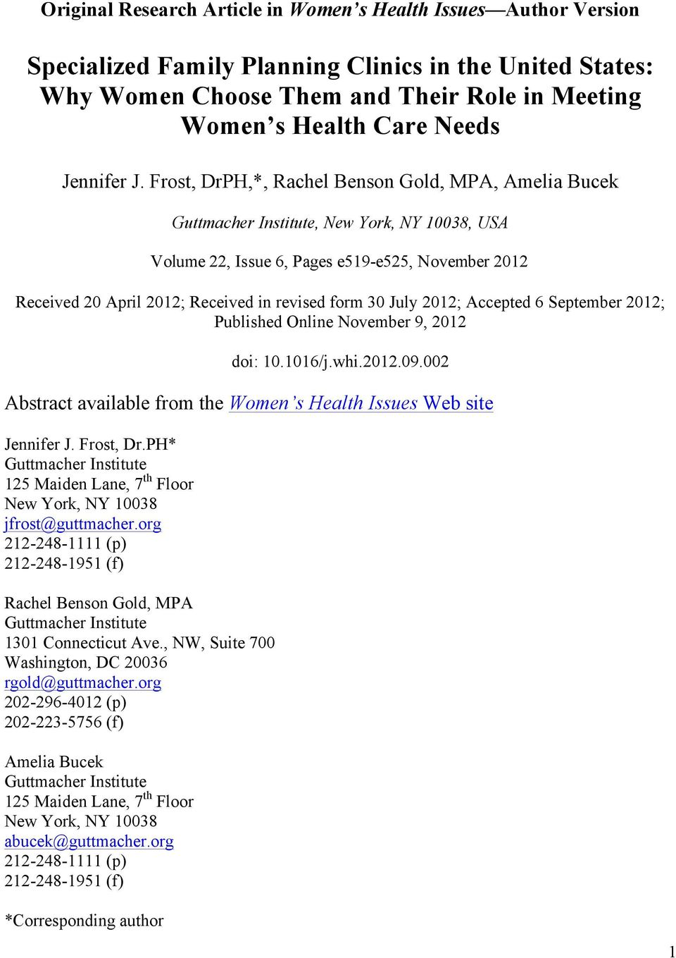 Frost, DrPH,*, Rachel Benson Gold, MPA, Amelia Bucek Guttmacher Institute, New York, NY 10038, USA Received 20 April 2012; Received in revised form 30 July 2012; Accepted 6 September 2012; Published