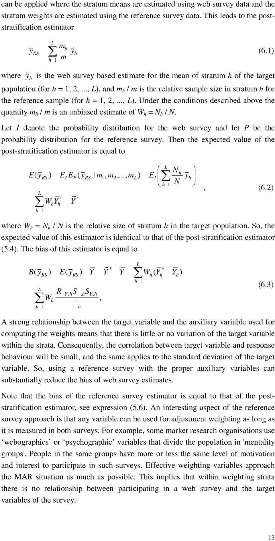 et I denote te probabilit distribution for te web surve and let be te probabilit distribution for te reference surve.