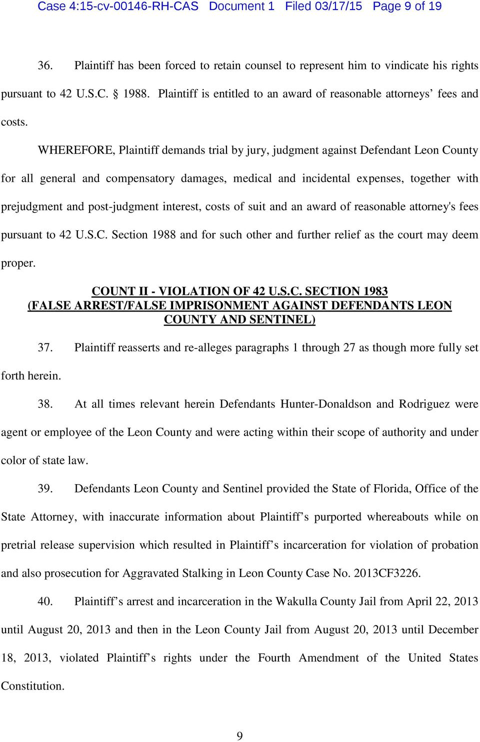 WHEREFORE, Plaintiff demands trial by jury, judgment against Defendant Leon County for all general and compensatory damages, medical and incidental expenses, together with prejudgment and