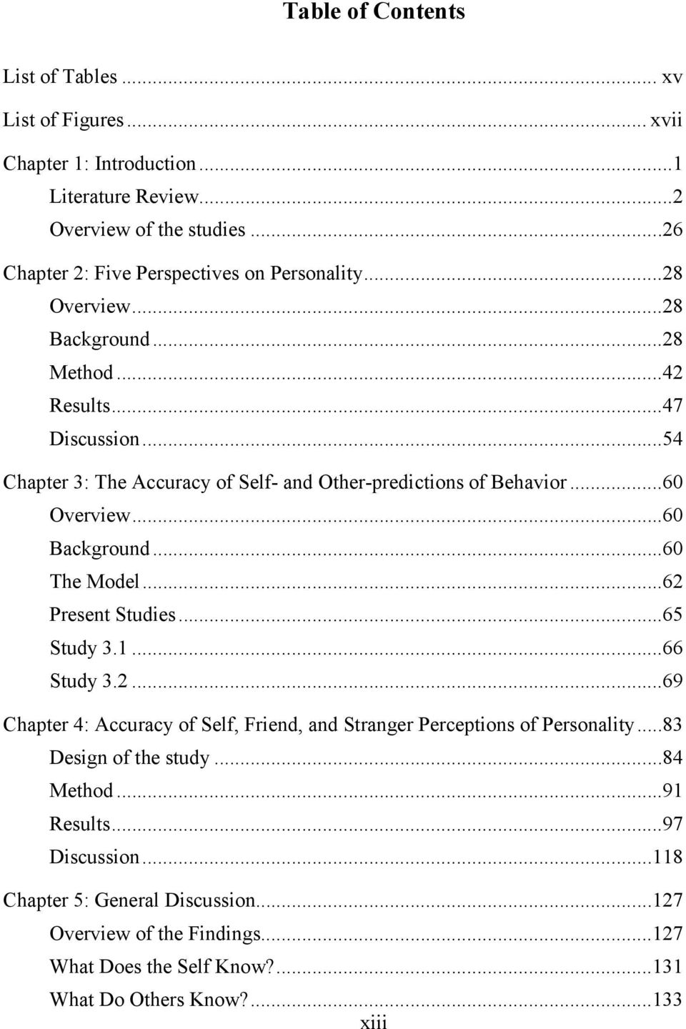 ..54 Chapter 3: The Accuracy of Self- and Other-predictions of Behavior...60 Overview...60 Background...60 The Model...62