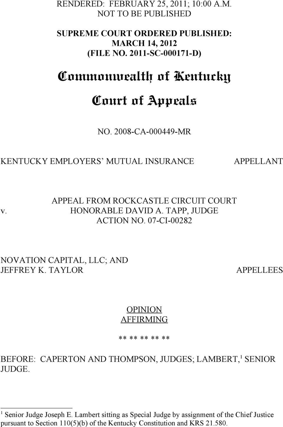 2008-CA-000449-MR KENTUCKY EMPLOYERS MUTUAL INSURANCE APPELLANT APPEAL FROM ROCKCASTLE CIRCUIT COURT v. HONORABLE DAVID A. TAPP, JUDGE ACTION NO.