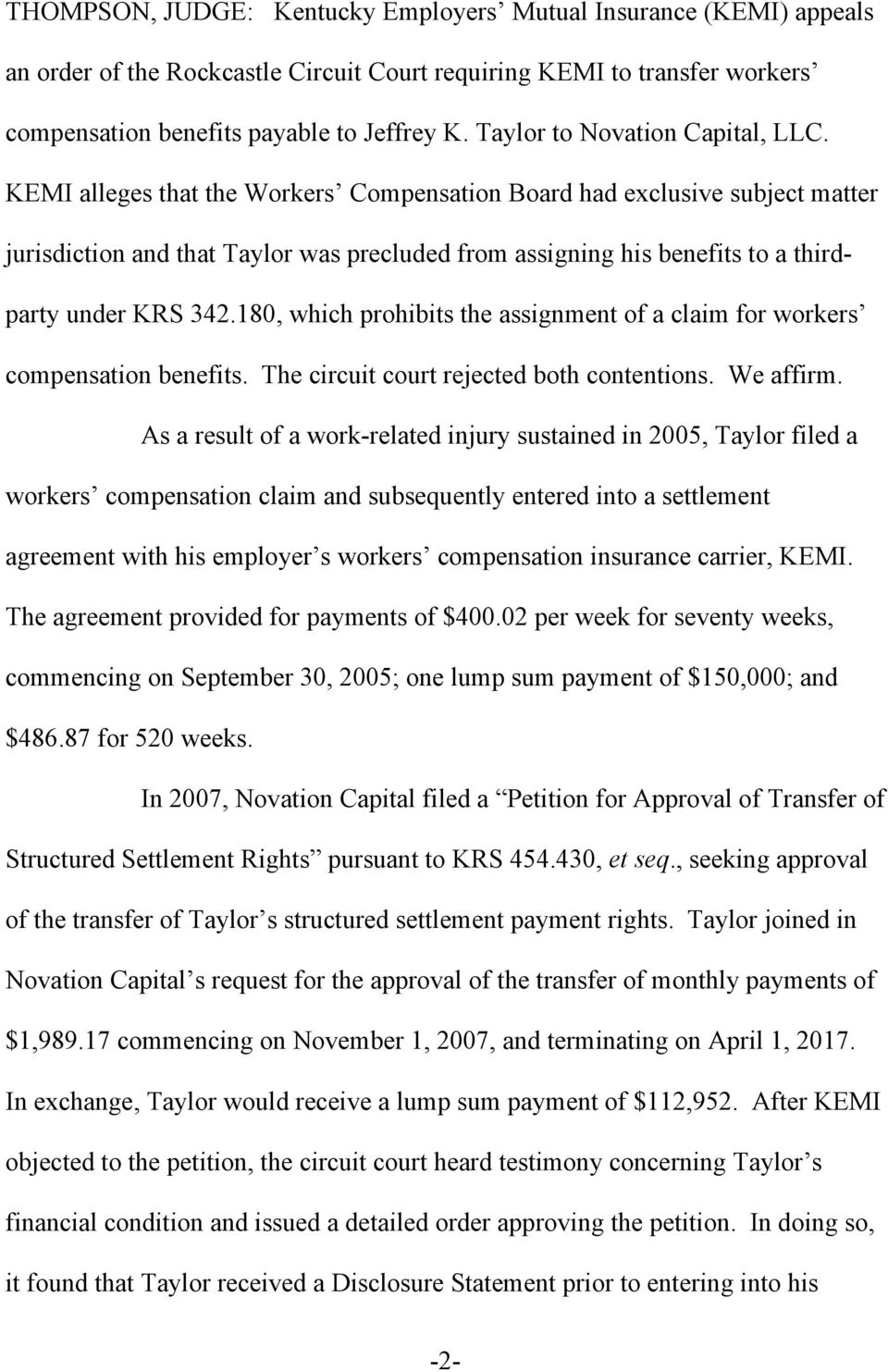 KEMI alleges that the Workers Compensation Board had exclusive subject matter jurisdiction and that Taylor was precluded from assigning his benefits to a thirdparty under KRS 342.