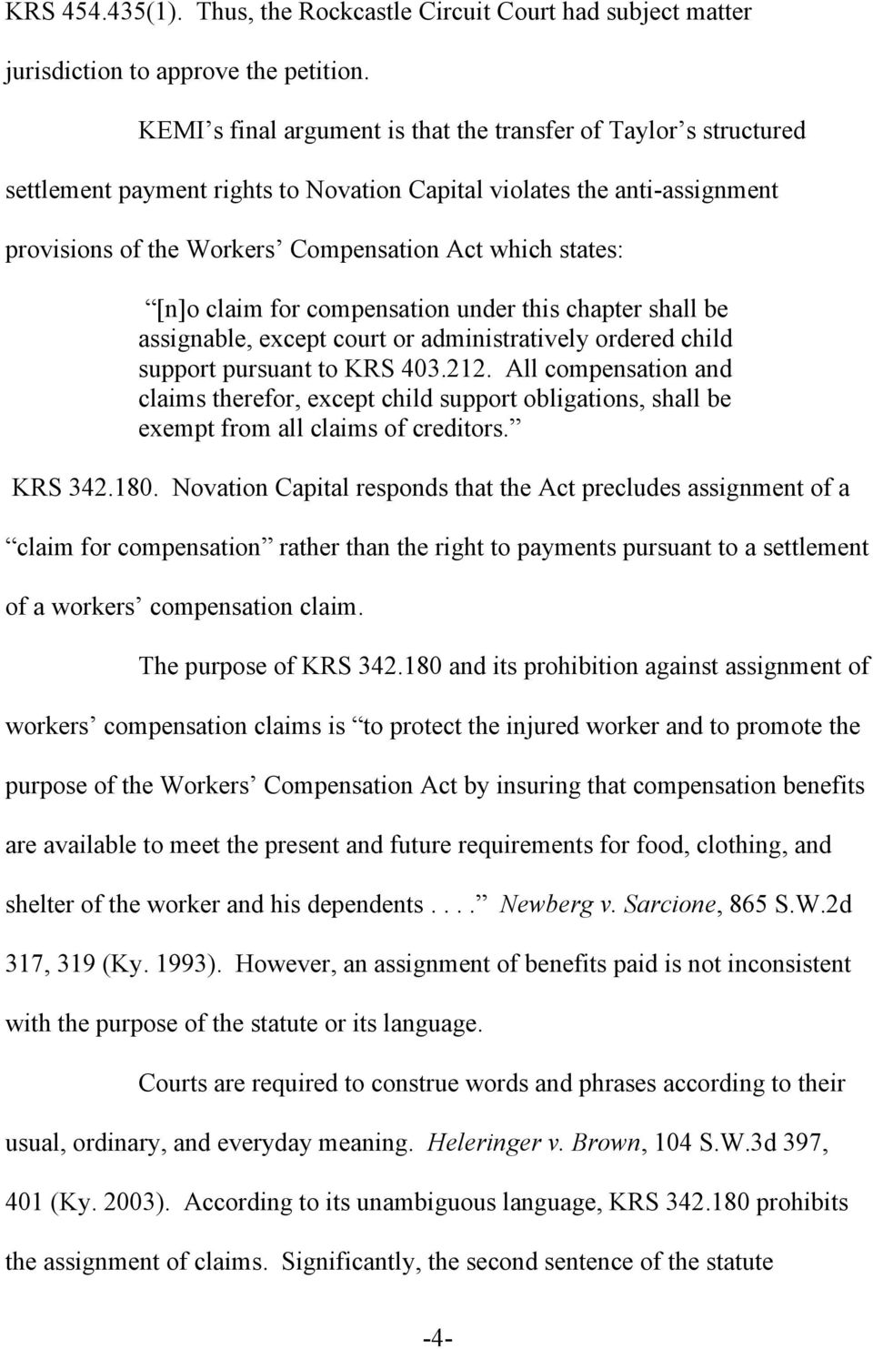 [n]o claim for compensation under this chapter shall be assignable, except court or administratively ordered child support pursuant to KRS 403.212.