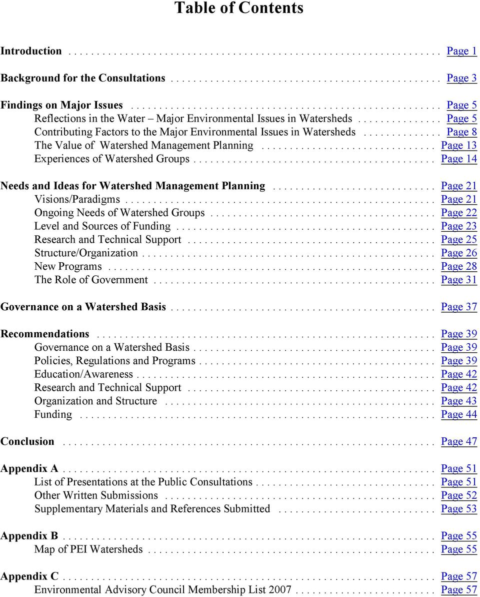 .. Page 14 Needs and Ideas for Watershed Management Planning... Page 21 Visions/Paradigms... Page 21 Ongoing Needs of Watershed Groups... Page 22 Level and Sources of Funding.