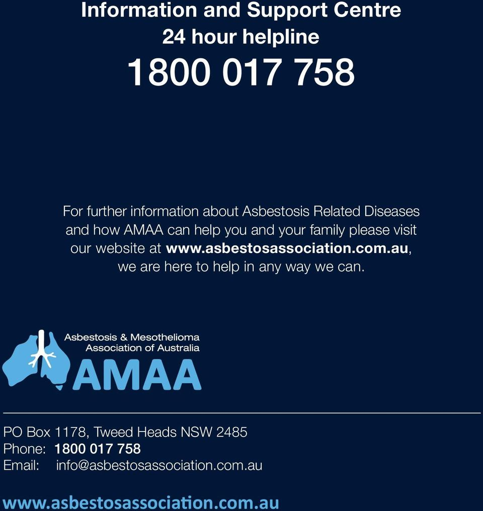 at www.asbestosassociation.com.au, we are here to help in any way we can.