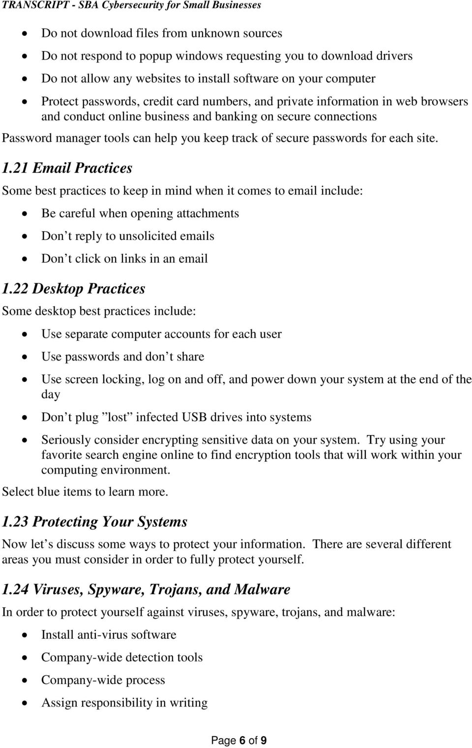 21 Email Practices Some best practices to keep in mind when it comes to email include: Be careful when opening attachments Don t reply to unsolicited emails Don t click on links in an email 1.