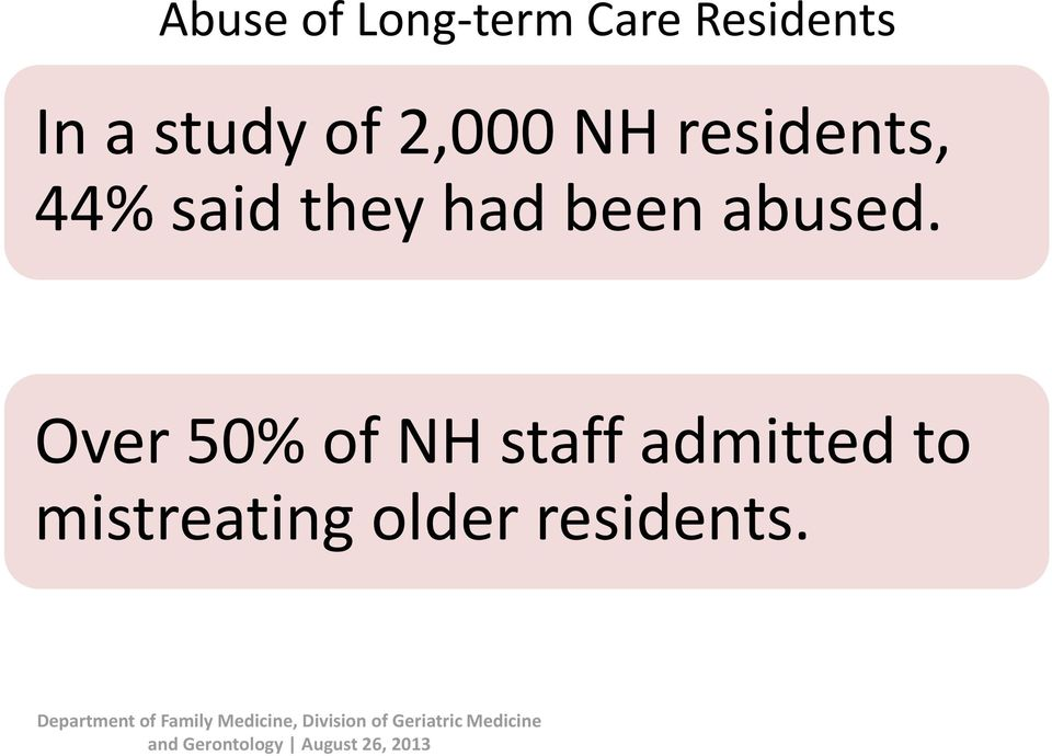 Over 50% of NH staff admitted to mistreating older residents.
