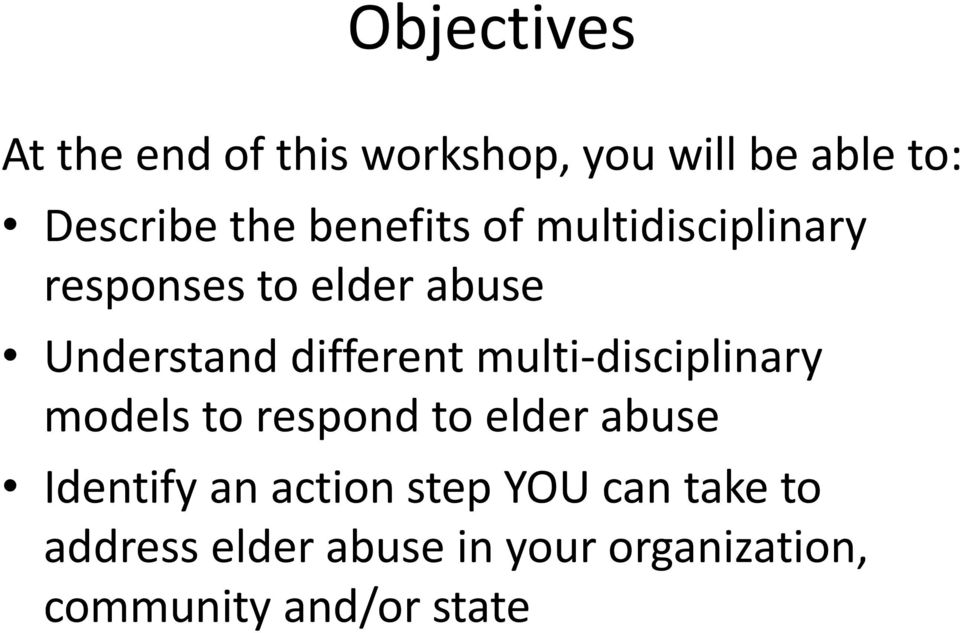 multi-disciplinary models to respond to elder abuse Identify an action step