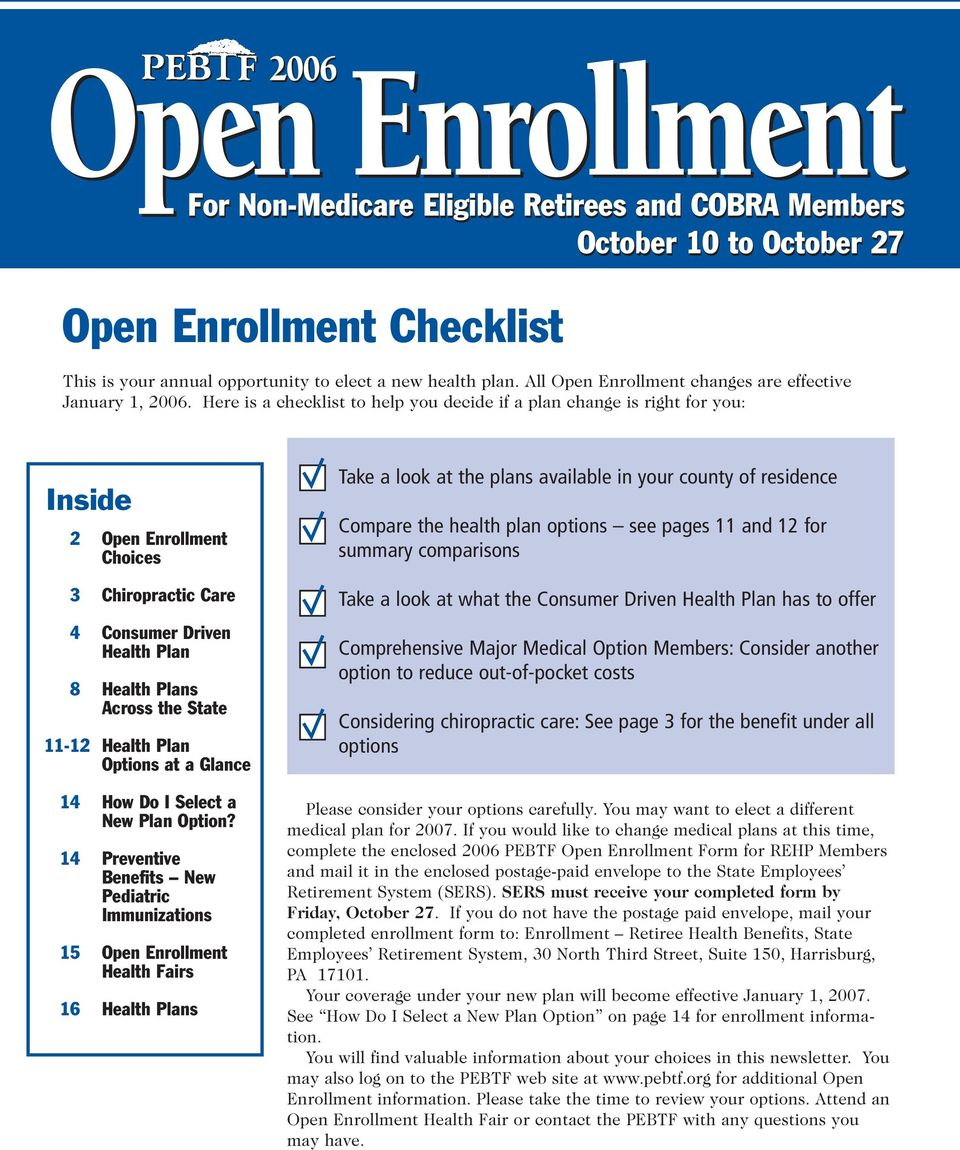 Here is a checklist to help you decide if a plan change is right for you: Inside 2 Open Enrollment Choices 3 Chiropractic Care 4 Consumer Driven Health Plan 8 Health Plans Across the State 11-12