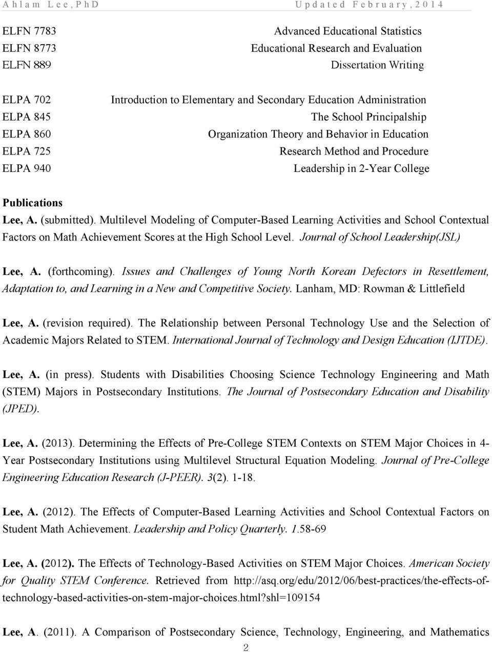 Multilevel Modeling of Computer-Based Learning Activities and School Contextual Factors on Math Achievement Scores at the High School Level. Journal of School Leadership(JSL) Lee, A. (forthcoming).
