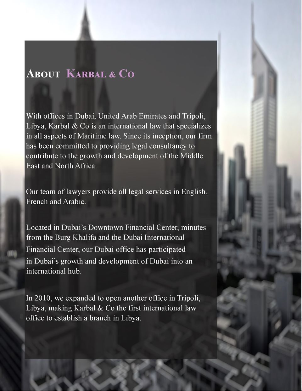 Our team of lawyers provide all legal services in English, French and Arabic.
