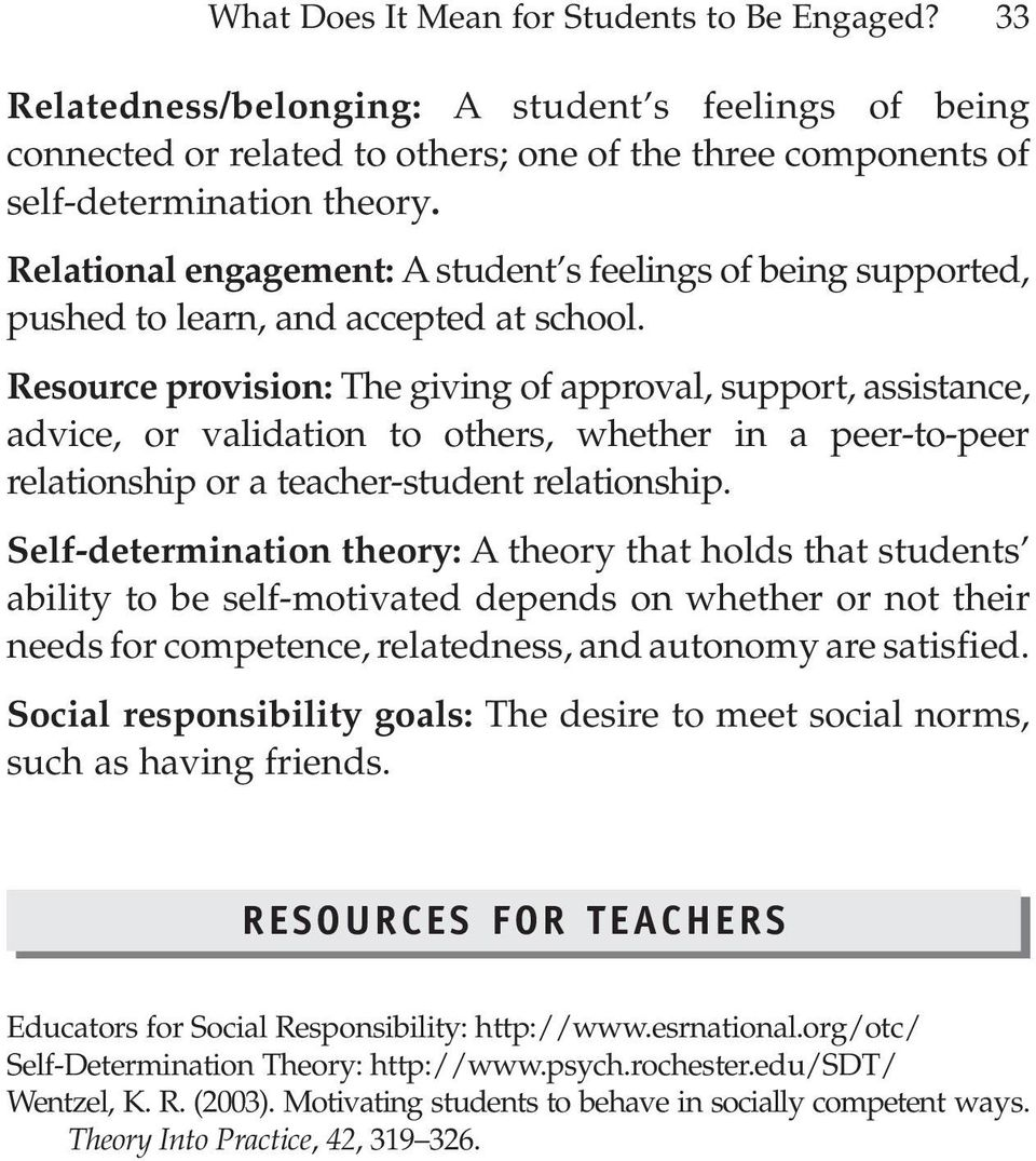 Resource provision: The giving of approval, support, assistance, advice, or validation to others, whether in a peer-to-peer relationship or a teacher-student relationship.