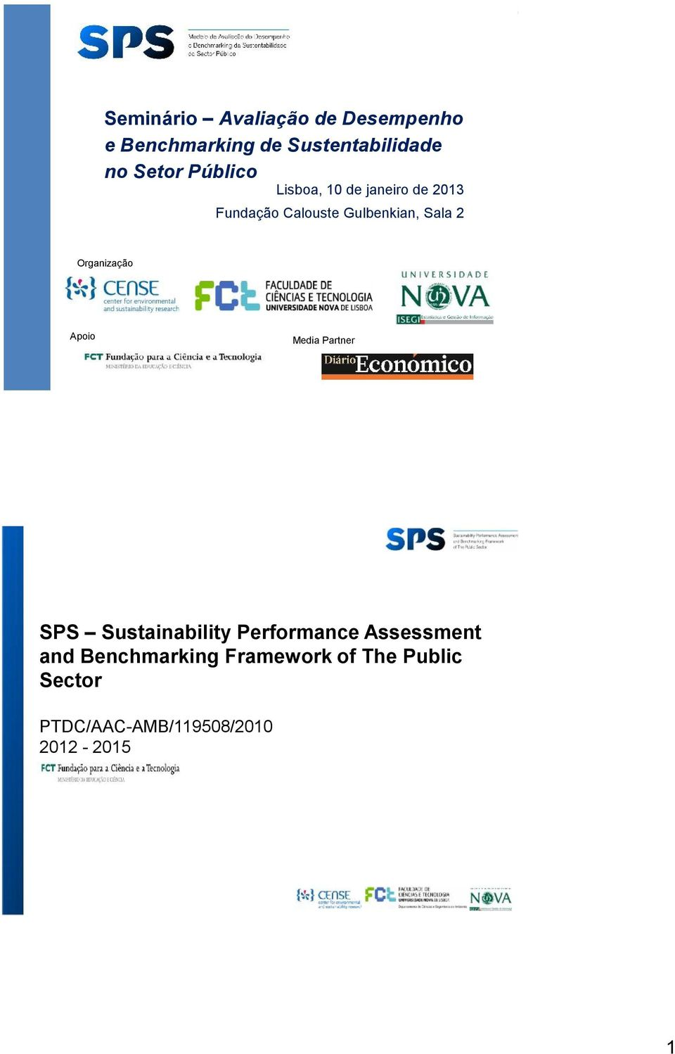 Organização Apoio Media Partner SPS Sustainability Performance Assessment and