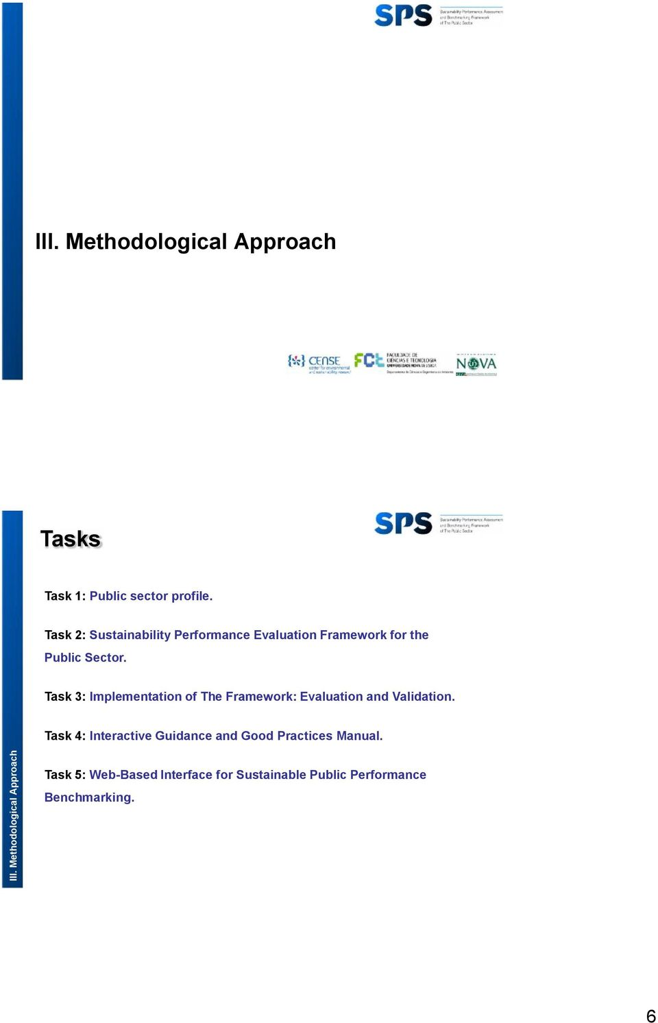 Task 3: Implementation of The Framework: Evaluation and Validation.