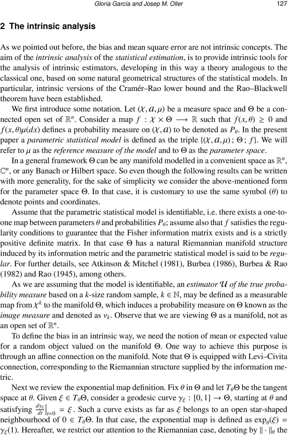 one, based on some natural geometrical structures of the statistical models. In particular, intrinsic versions of the Cramér Rao lower bound and the Rao Blackwell theorem have been established.