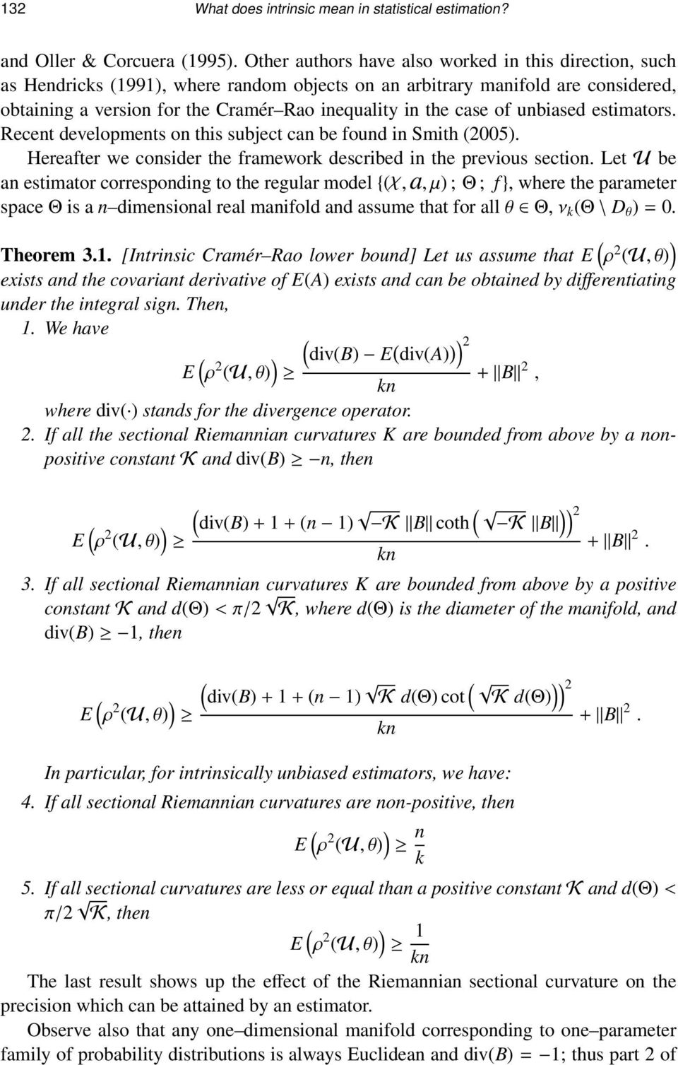 of unbiased estimators. Recent developments on this subject can be found in Smith 005). Hereafter we consider the framework described in the previous section.
