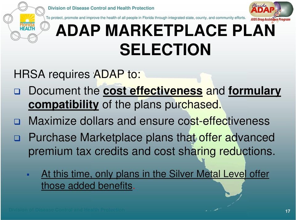 Maximize dollars and ensure cost-effectiveness Purchase Marketplace plans that offer advanced premium