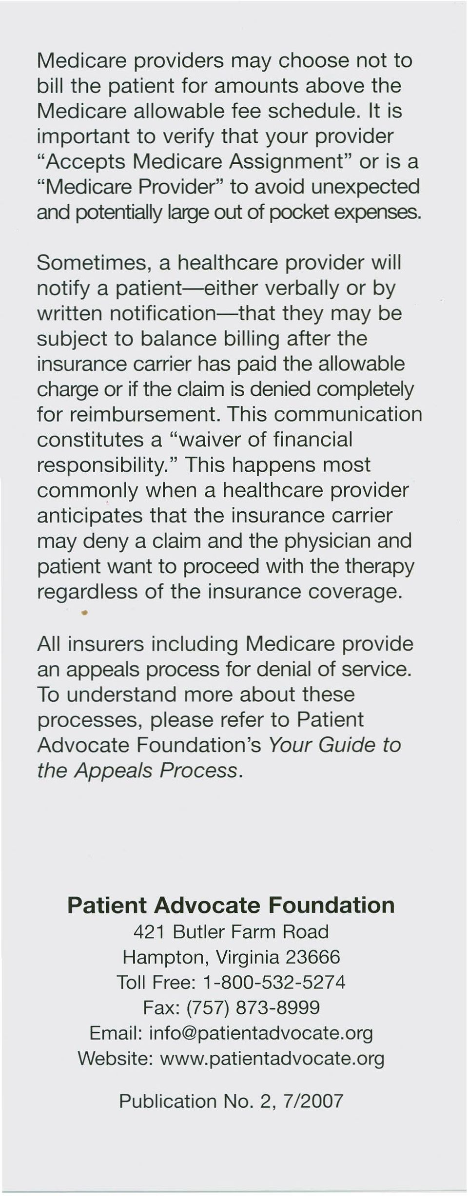 Sometimes, a healthcare provider will notify a patient-either verbally or by written notification-that they may be subject to balance billing after the insurance carrier has paid the allowable charge