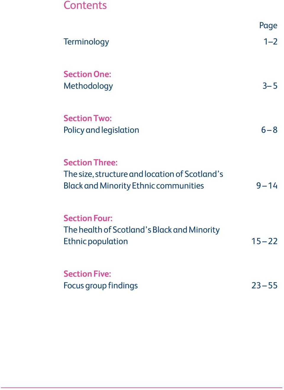 Black and Minority Ethnic communities 9 14 Section Four: The health of Scotland s
