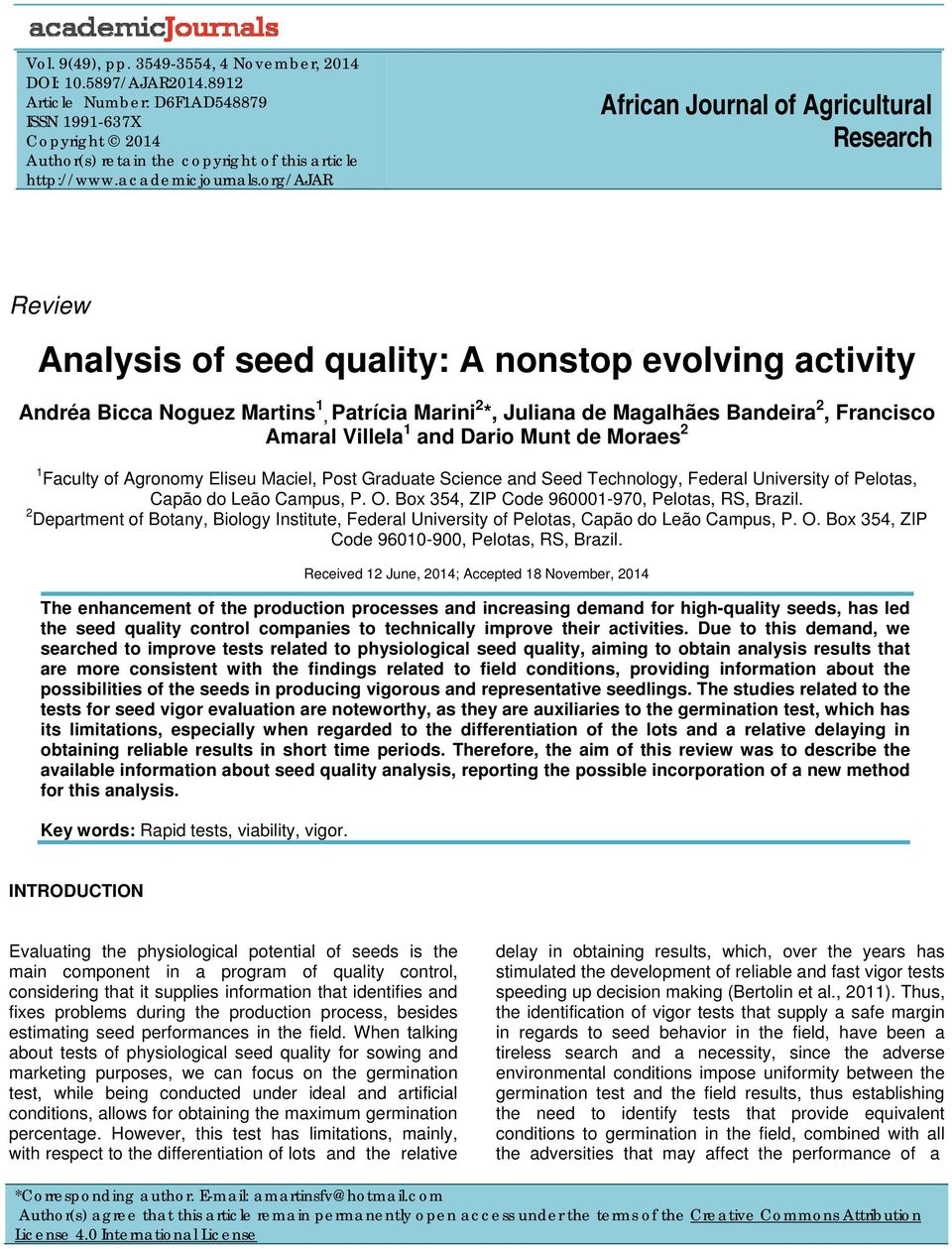 org/ajar African Journal of Agricultural Research Review Analysis of seed quality: A nonstop evolving activity Andréa Bicca Noguez Martins 1, Patrícia Marini 2 *, Juliana de Magalhães Bandeira 2,