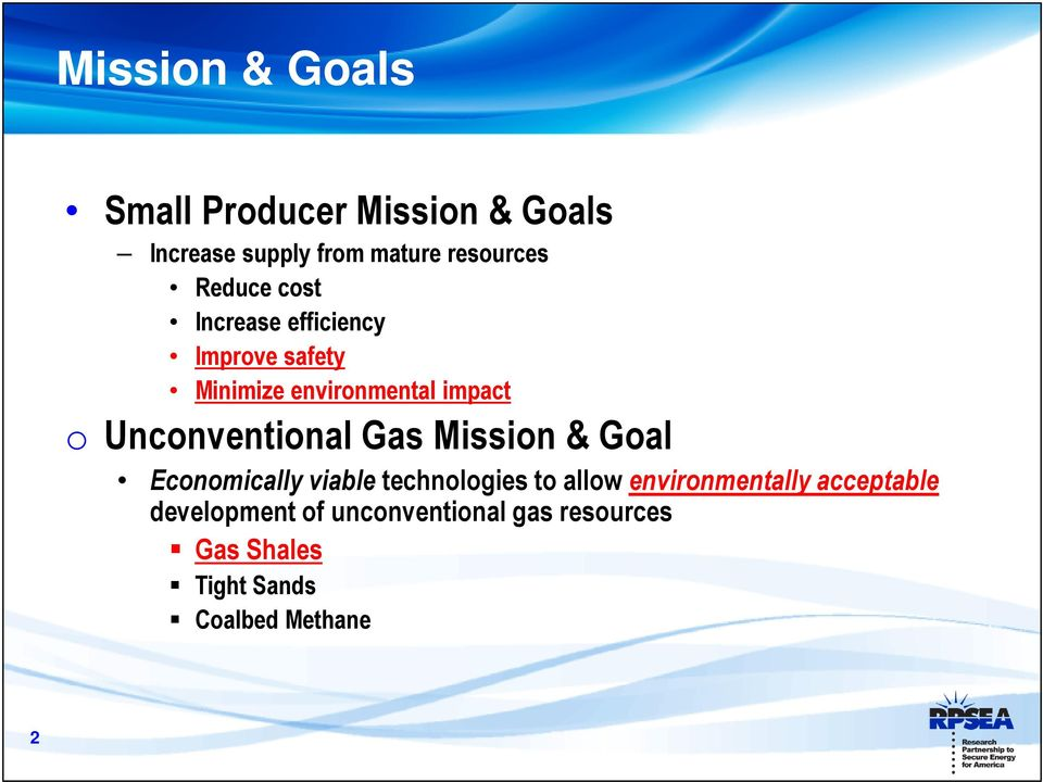 Unconventional Gas Mission & Goal Economically viable technologies to allow