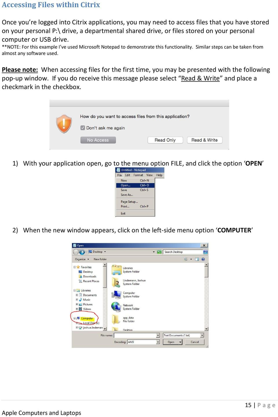 Similar steps can be taken from almost any software used. Please note: When accessing files for the first time, you may be presented with the following pop-up window.