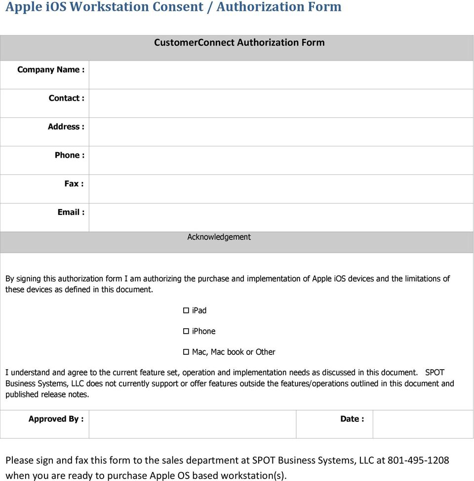 ipad iphone Mac, Mac book or Other I understand and agree to the current feature set, operation and implementation needs as discussed in this document.