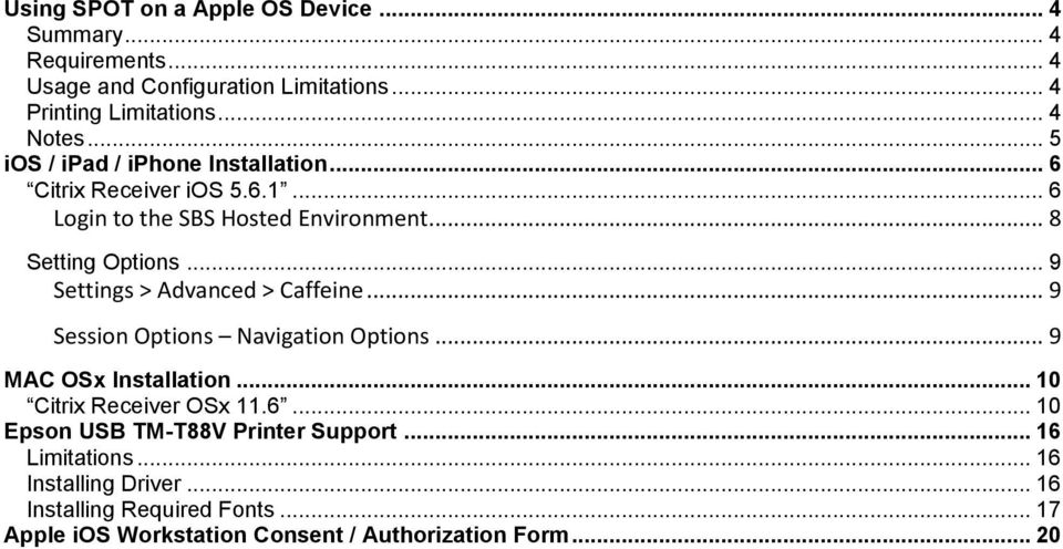 .. 9 Settings > Advanced > Caffeine... 9 Session Options Navigation Options... 9 MAC OSx Installation... 10 Citrix Receiver OSx 11.6.