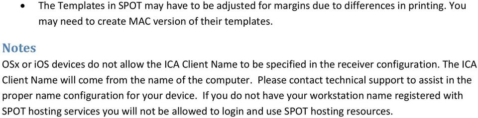 Notes OSx or ios devices do not allow the ICA Client Name to be specified in the receiver configuration.