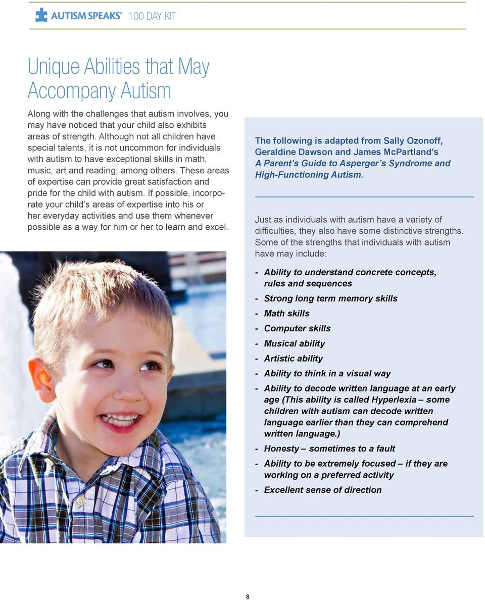 These areas of expertise can provide great satisfaction and pride for the child with autism.