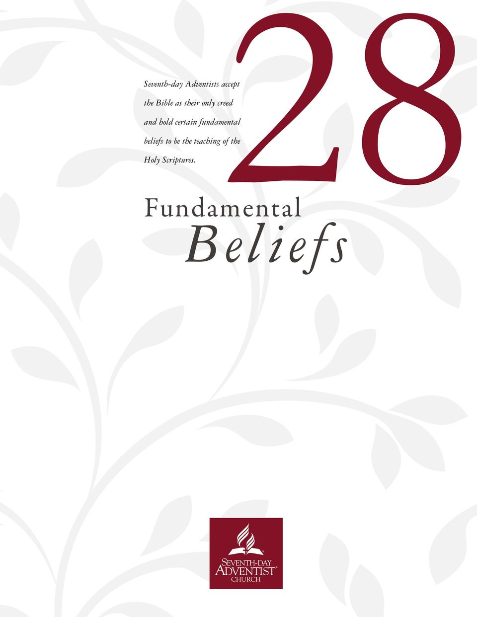 certain fundamental beliefs to be the
