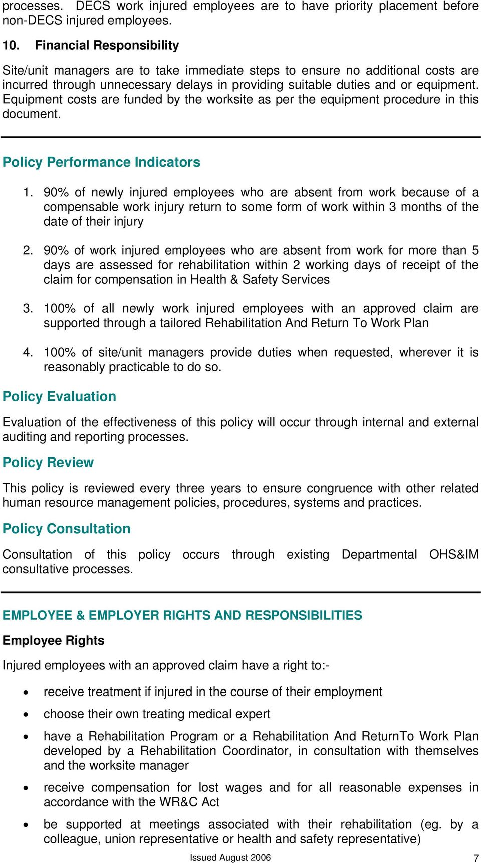 Equipment costs are funded by the worksite as per the equipment procedure in this document. Policy Performance Indicators 1.