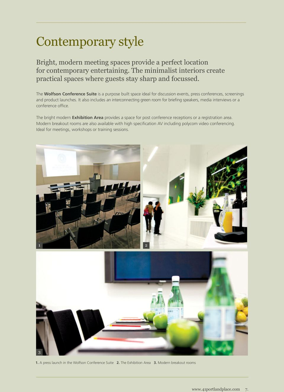 It also includes an interconnecting green room for briefing speakers, media interviews or a conference office.